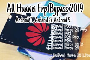 Huawei frp bypass 2019   Huawei frp unlock   Huawei Frp Bypass p30 , p30 pro, p20, p20 pro, p20 mate