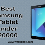Best Samsung Tablet under 20000